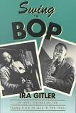 9780195036640: Swing to Bop: An Oral History of the Transition in Jazz in the 1940s
