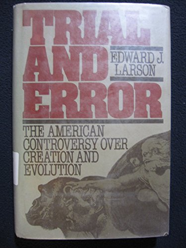 9780195036664: Trial and Error: The American Controversy Over Creation and Evolution