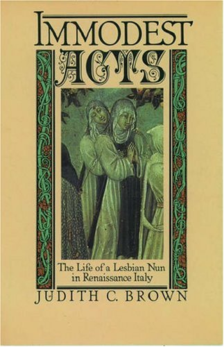 9780195036756: Immodest Acts: The Life of a Lesbian Nun in Renaissance Italy (Studies in the History of Sexuality)