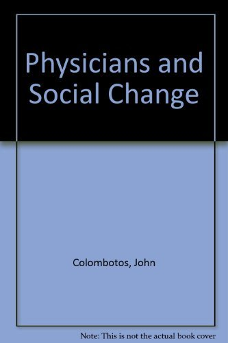 Physicians and Social Change: Colombotos, John, Kirchner,