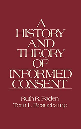 9780195036862: A History and Theory of Informed Consent