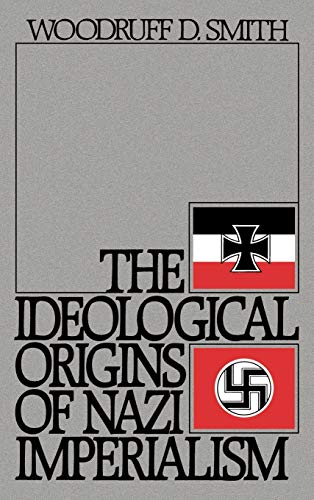 9780195036909: The Ideological Origins of Nazi Imperialism