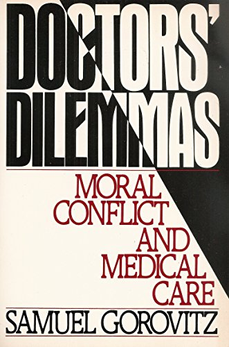9780195036954: Doctors' Dilemmas: Moral Conflict and Medical Care (Galaxy Books)