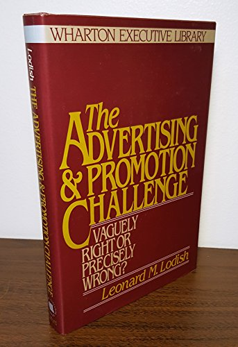 Advertising and Promotion Challenge : Vaguely Right: Lodish, Leonard M.