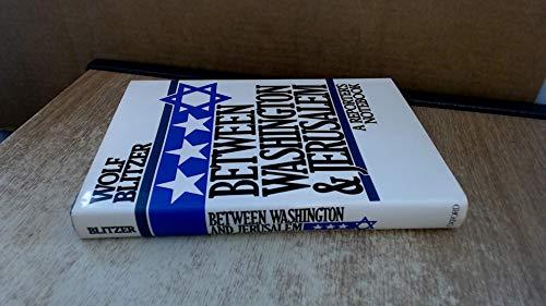 Between Washington and Jerusalem: A Reporter's Notebook: Blitzer, Wolf