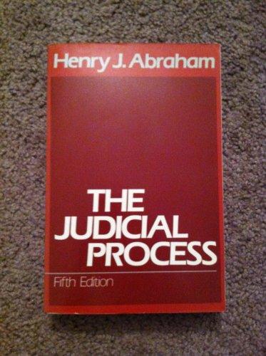 The Judicial Process: Abraham, Henry J.