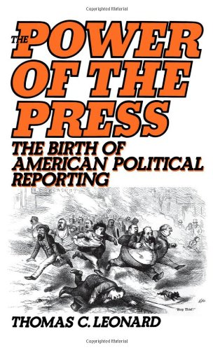 9780195037197: The Power of the Press: The Birth of American Political Reporting