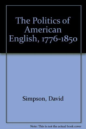 9780195037241: The Politics of American English, 1776-1850