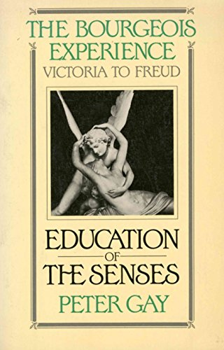9780195037289: The Bourgeois Experience: Education of the Senses v. 1: Victoria to Freud (Galaxy Books)