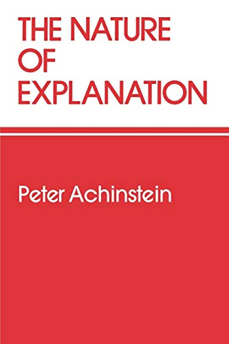 9780195037432: The Nature of Explanation