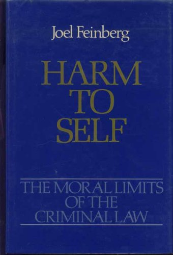 9780195037463: Harm to Self (Moral Limits of the Criminal Law)