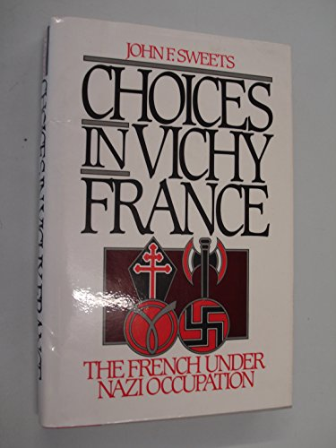 9780195037517: Choices in Vichy France: French Under Nazi Occupation