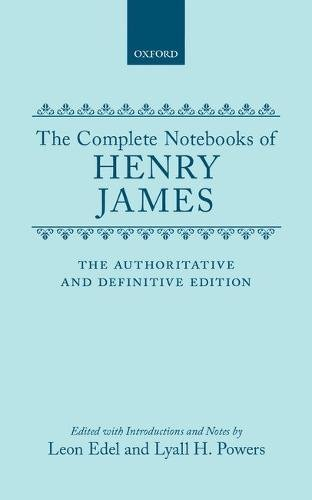 9780195037821: The Complete Notebooks of Henry James: The Authoritative and Definitive Edition
