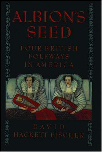 9780195037944: Albion's Seed: Four British Folkways in America (America: a cultural history)
