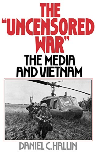 9780195038149: The Uncensored War: The Media and the Vietnam