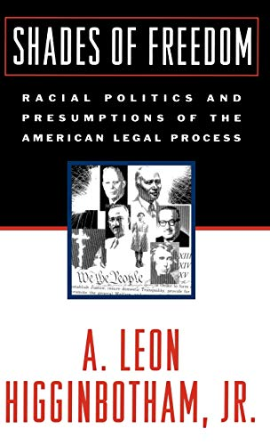 9780195038224: Shades of Freedom: Racial Politics and Presumptions of the American Legal Process (Race and the American Legal Process/A. Leon Higginbotham, Vol 2)