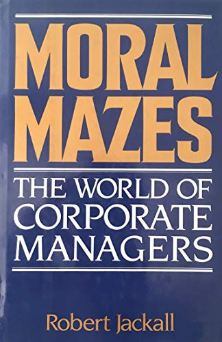 9780195038255: Moral Mazes: World of Corporate Managers