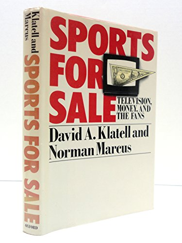 Sports for Sale : Television, Money, and the Fans: Klatell, David A. And Norman Marcus