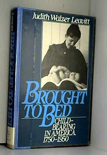 9780195038439: Brought to Bed: Childbearing in America, 1750-1950