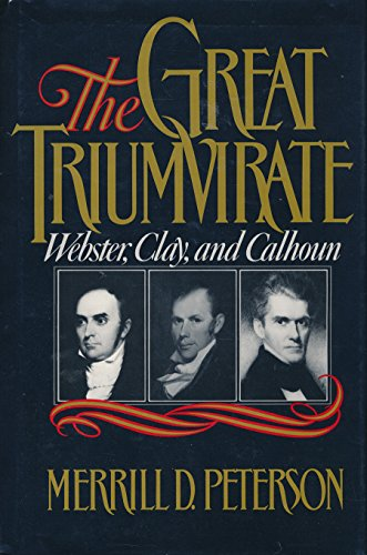 9780195038774: The Great Triumvirate: Webster, Clay, and Calhoun