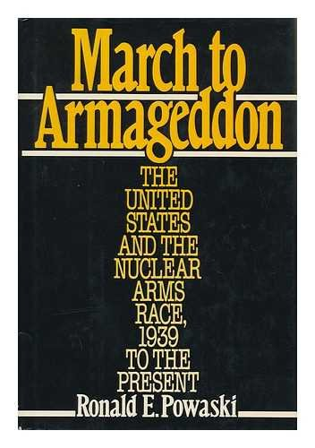 9780195038781: March to Armageddon: The United States and the Nuclear Arms Race, 1939 to the Present