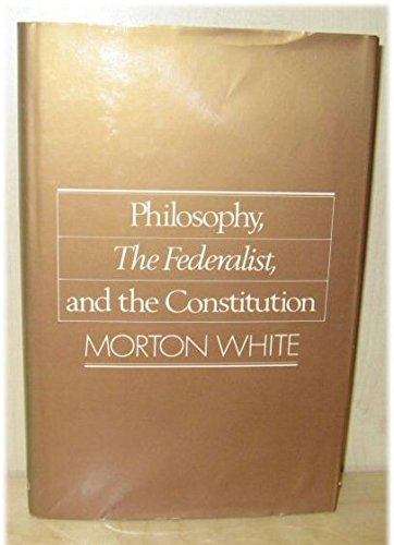 9780195039115: Philosophy, The Federalist, and the Constitution