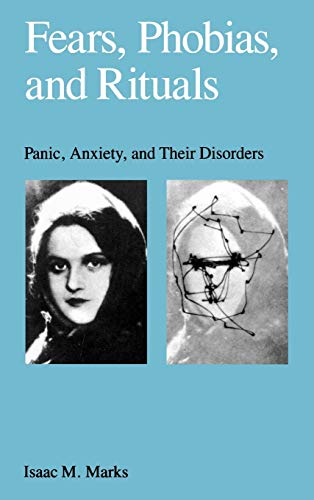 9780195039276: Fears, Phobias and Rituals: Panic, Anxiety, and Their Disorders