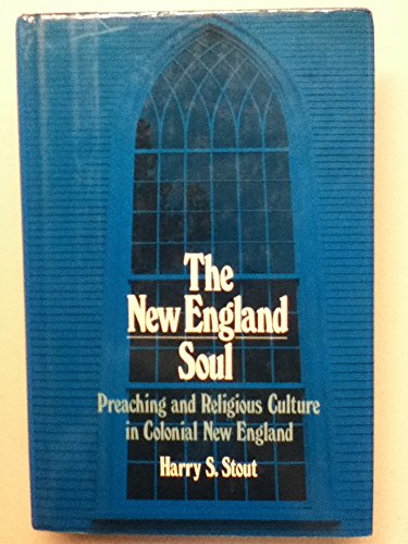 9780195039580: The New England Soul: Preaching and Religious Culture in Colonial New England