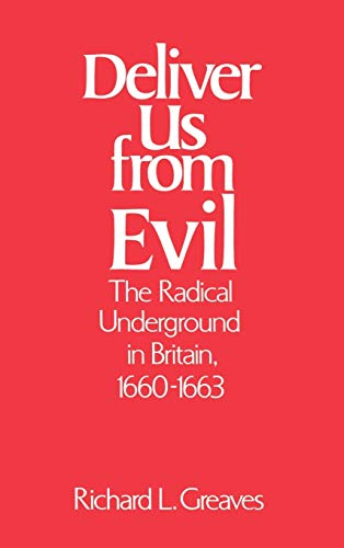 9780195039856: Deliver Us from Evil: The Radical Underground in Britain, 1660-1663