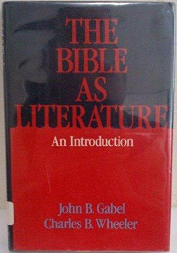 The Bible as Literature: An Introduction: Gabel, John B.,