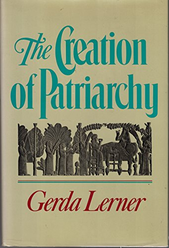 9780195039962: The Creation of Patriarchy (Women and History)