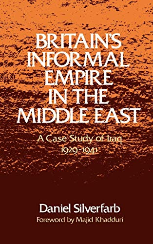 9780195039979: Britain's Informal Empire in the Middle East: A Case Study of Iraq 1929-1941