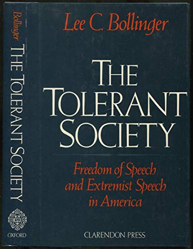 The Tolerant Society Freedom of Speech and Extremist Speech in America