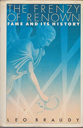 9780195040036: The Frenzy of Renown: Fame and Its History