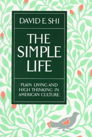 9780195040135: The Simple Life: Plain Living and High Thinking in American Culture