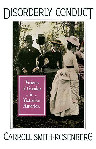 9780195040395: Disorderly Conduct: Visions of Gender in Victorian America