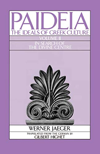 9780195040470: Paideia: The Ideals of Greek Culture: Volume II: In Search of the Divine Center