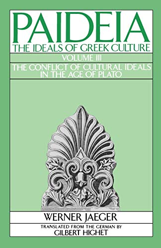 9780195040487: Paideia: The Ideals of Greek Culture: Volume III: The Conflict of Cultural Ideals in the Age of Plato