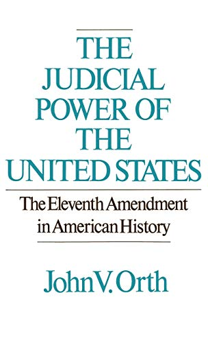 9780195040999: The Judicial Power of the United States: The Eleventh Amendment in American History