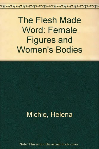 9780195041071: The Flesh Made Word: Female Figures and Women's Bodies