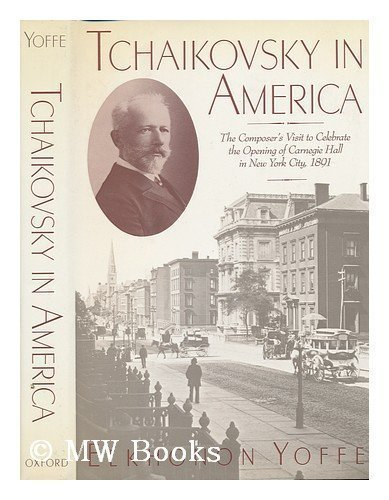 9780195041170: Tchaikovsky in America: The Composer's Visit in 1891