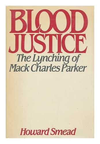 9780195041217: Blood Justice: The Lynching of Mack Charles Parker
