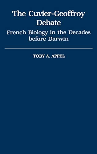 9780195041385: The Cuvier-Geoffrey Debate: French Biology in the Decades before Darwin (Monographs on the History and Philosophy of Biology)