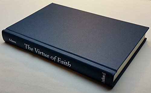 9780195041453: The Virtue of Faith and Other Essays in Philosophical Theology