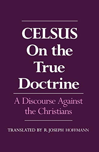 On the True Doctrine: A Discourse Against the Christians [Paperback]: Celsus