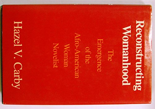 9780195041644: Reconstructing Womanhood: The Emergence of the Afro-American Woman Novelist
