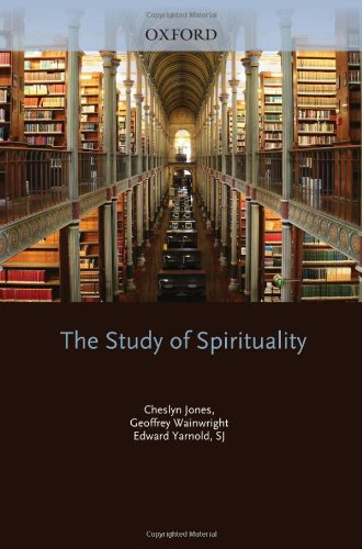 The Study of Spirituality: Jones, Cheslyn, Wainwright, Geoffrey, Yarnold, Edward
