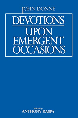 Devotions upon Emergent Occasions: John Donne; Editor-Anthony
