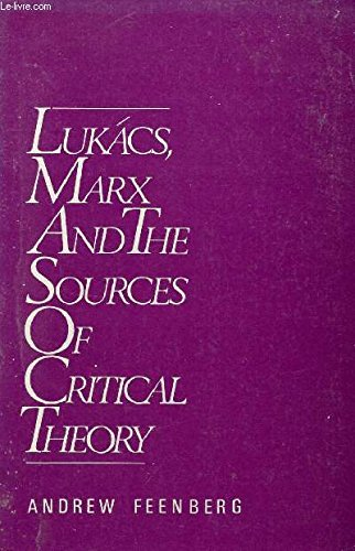9780195041781: Lukács, Marx and the Sources of Critical Theory