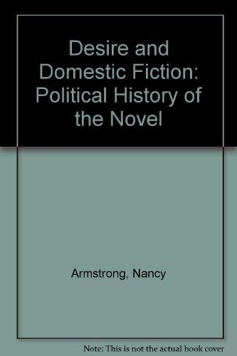 9780195041798: Desire and Domestic Fiction: Political History of the Novel